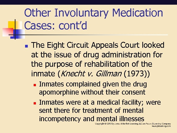 Other Involuntary Medication Cases: cont'd n The Eight Circuit Appeals Court looked at the