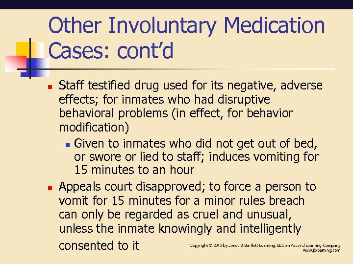 Other Involuntary Medication Cases: cont'd n n Staff testified drug used for its negative,