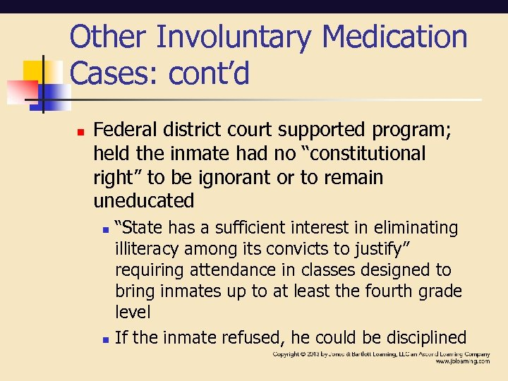 Other Involuntary Medication Cases: cont'd n Federal district court supported program; held the inmate