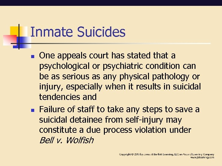 Inmate Suicides n n One appeals court has stated that a psychological or psychiatric