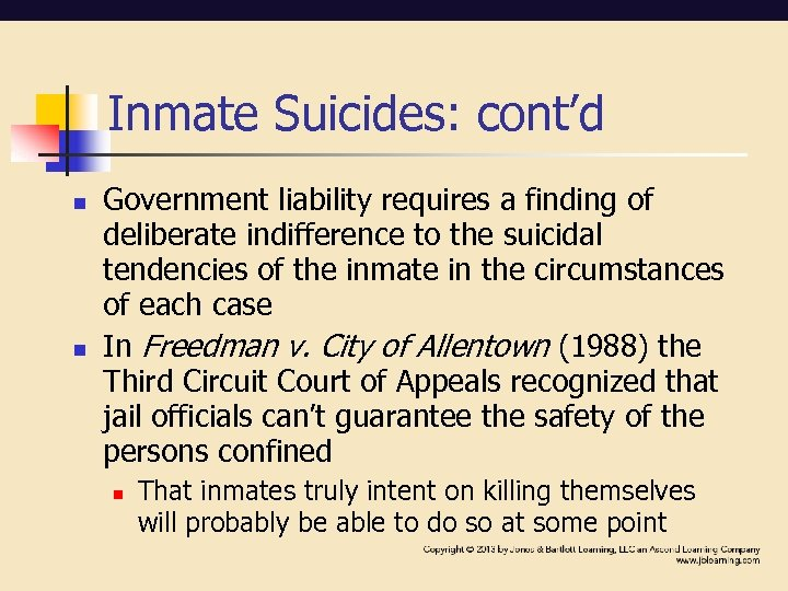 Inmate Suicides: cont'd n n Government liability requires a finding of deliberate indifference to