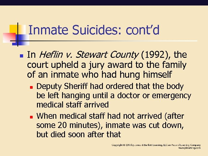 Inmate Suicides: cont'd n In Heflin v. Stewart County (1992), the court upheld a