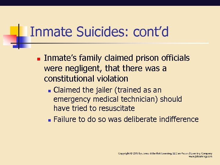 Inmate Suicides: cont'd n Inmate's family claimed prison officials were negligent, that there was