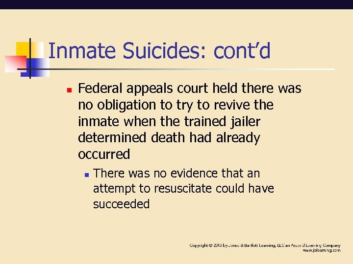 Inmate Suicides: cont'd n Federal appeals court held there was no obligation to try
