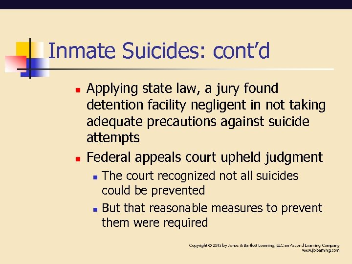 Inmate Suicides: cont'd n n Applying state law, a jury found detention facility negligent