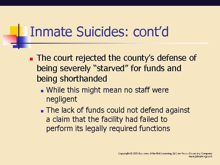 """Inmate Suicides: cont'd n The court rejected the county's defense of being severely """"starved"""""""