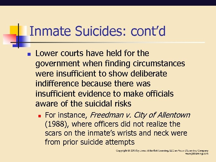 Inmate Suicides: cont'd n Lower courts have held for the government when finding circumstances
