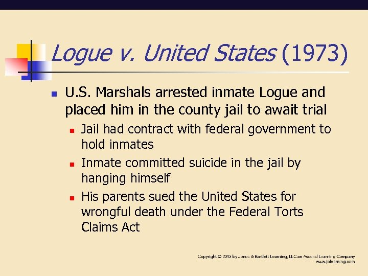 Logue v. United States (1973) n U. S. Marshals arrested inmate Logue and placed