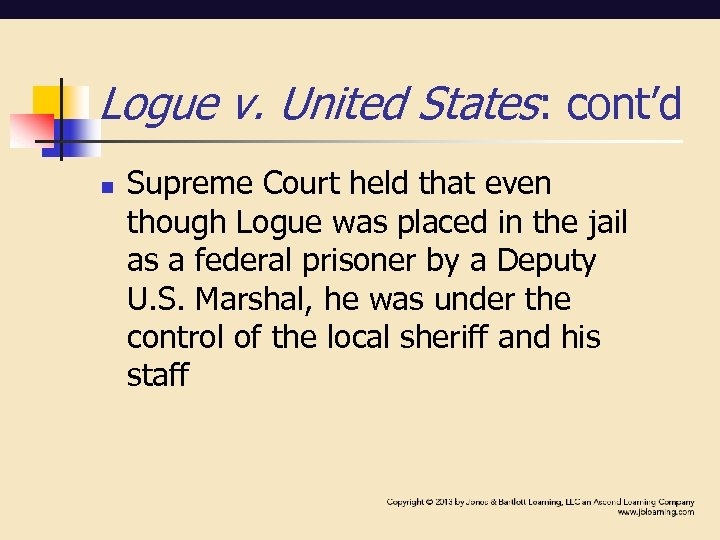 Logue v. United States: cont'd n Supreme Court held that even though Logue was