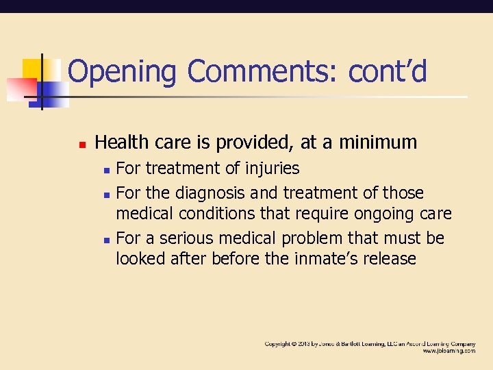 Opening Comments: cont'd n Health care is provided, at a minimum n n n