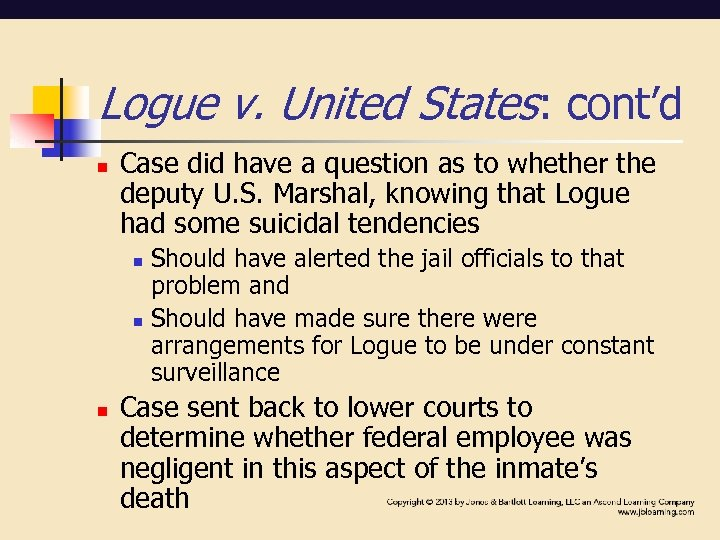 Logue v. United States: cont'd n Case did have a question as to whether
