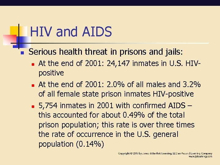 HIV and AIDS n Serious health threat in prisons and jails: n n n