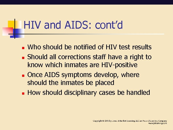 HIV and AIDS: cont'd n n Who should be notified of HIV test results