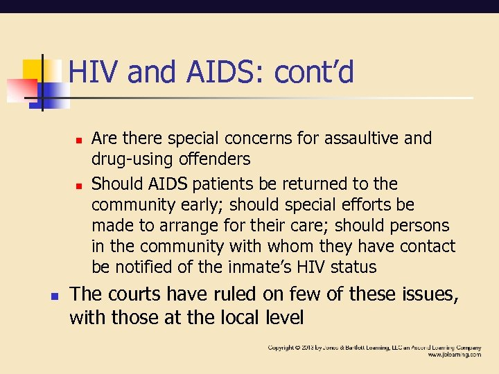 HIV and AIDS: cont'd n n n Are there special concerns for assaultive and