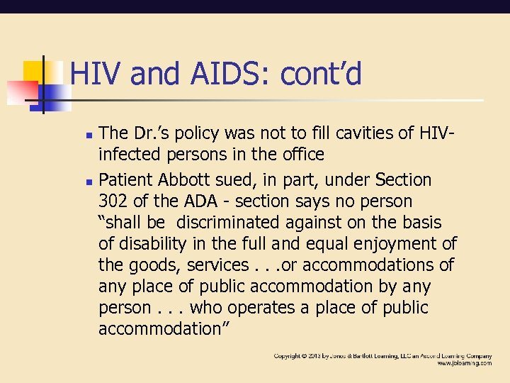 HIV and AIDS: cont'd n n The Dr. 's policy was not to fill