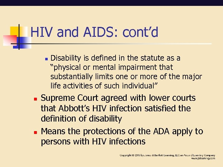 HIV and AIDS: cont'd n n n Disability is defined in the statute as