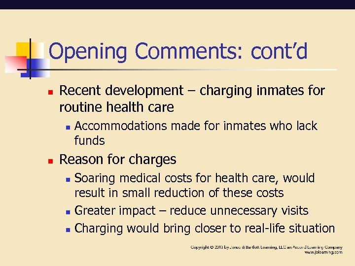 Opening Comments: cont'd n Recent development – charging inmates for routine health care n