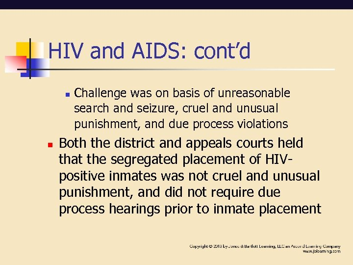 HIV and AIDS: cont'd n n Challenge was on basis of unreasonable search and
