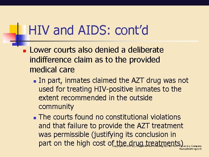 HIV and AIDS: cont'd n Lower courts also denied a deliberate indifference claim as