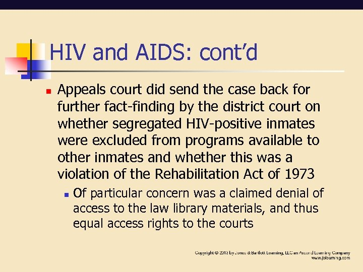 HIV and AIDS: cont'd n Appeals court did send the case back for further