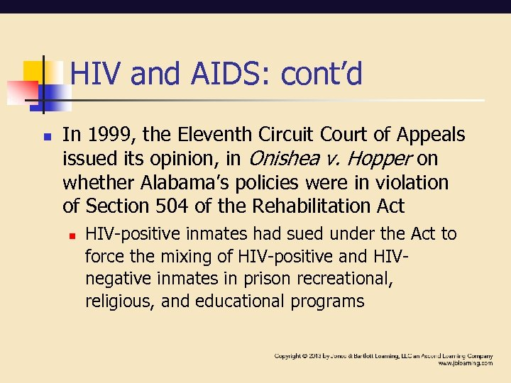 HIV and AIDS: cont'd n In 1999, the Eleventh Circuit Court of Appeals issued