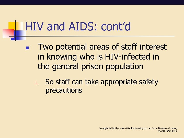 HIV and AIDS: cont'd n Two potential areas of staff interest in knowing who