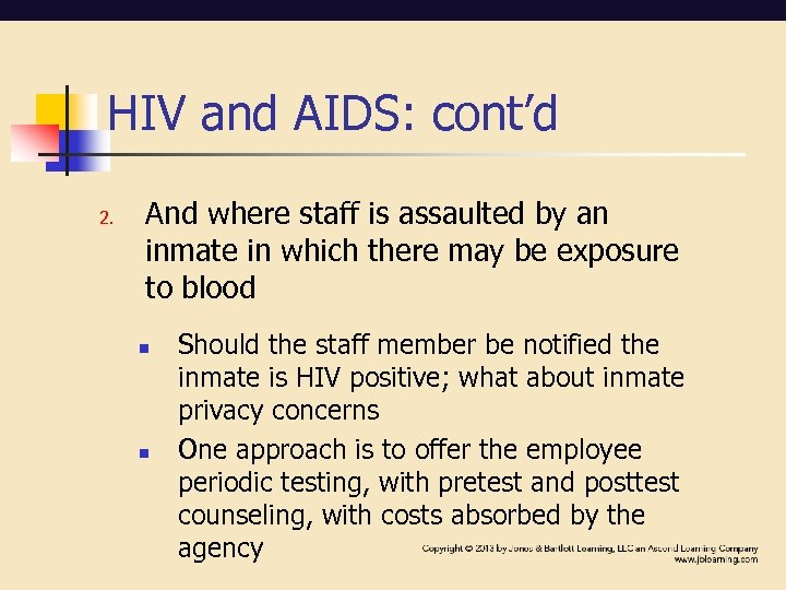 HIV and AIDS: cont'd 2. And where staff is assaulted by an inmate in