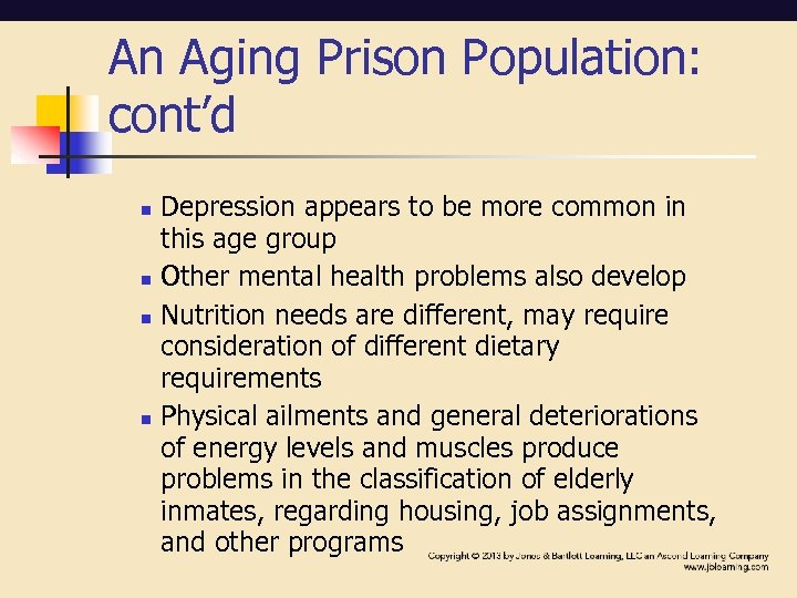 An Aging Prison Population: cont'd n n Depression appears to be more common in