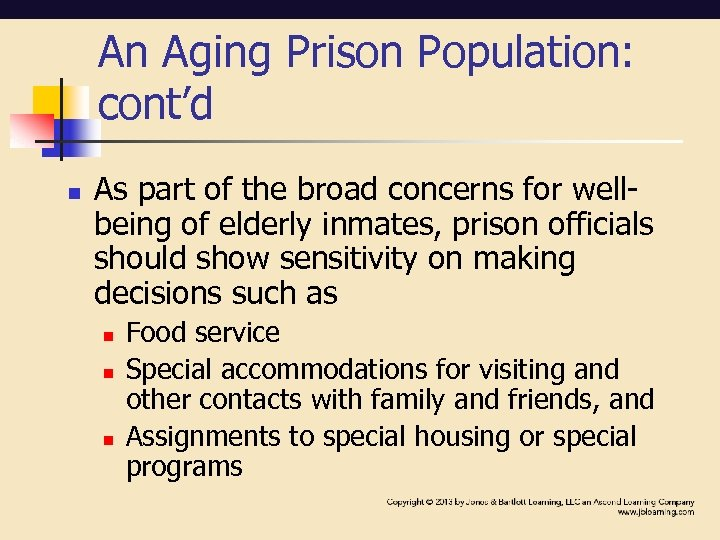 An Aging Prison Population: cont'd n As part of the broad concerns for wellbeing