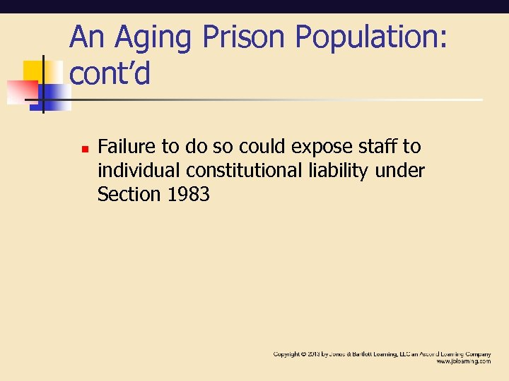 An Aging Prison Population: cont'd n Failure to do so could expose staff to