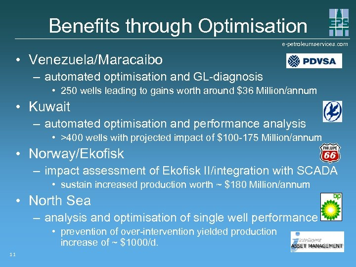 Benefits through Optimisation e-petroleumservices. com • Venezuela/Maracaibo – automated optimisation and GL-diagnosis • 250