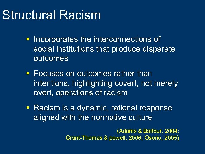 Structural Racism § Incorporates the interconnections of social institutions that produce disparate outcomes §