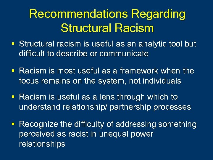Recommendations Regarding Structural Racism § Structural racism is useful as an analytic tool but