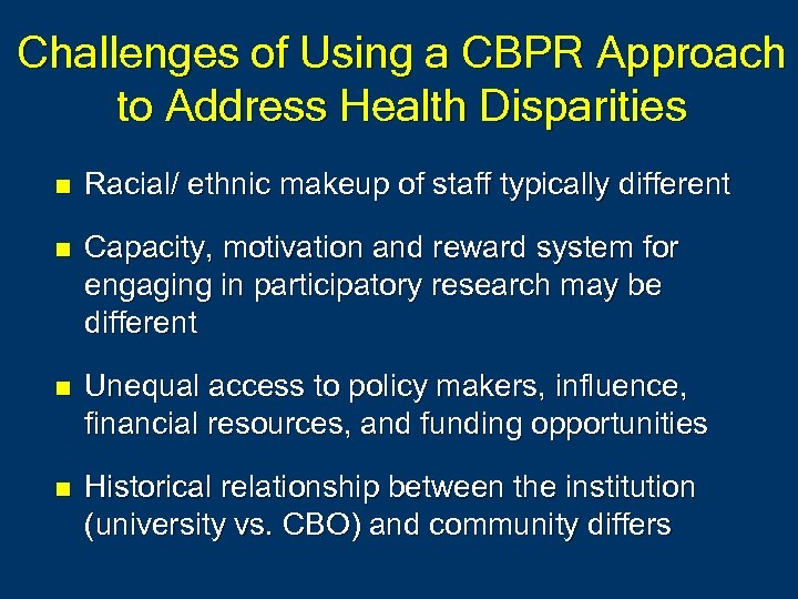 Challenges of Using a CBPR Approach to Address Health Disparities n Racial/ ethnic makeup