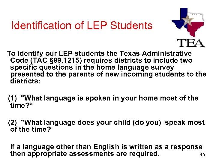 Identification of LEP Students To identify our LEP students the Texas Administrative Code (TAC