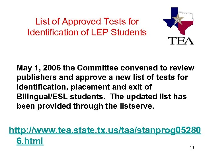 List of Approved Tests for Identification of LEP Students May 1, 2006 the Committee