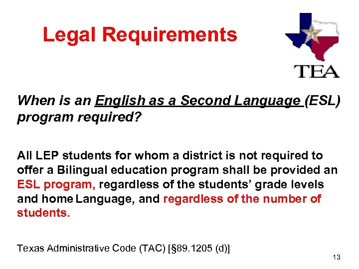 Legal Requirements When is an English as a Second Language (ESL) program required? All