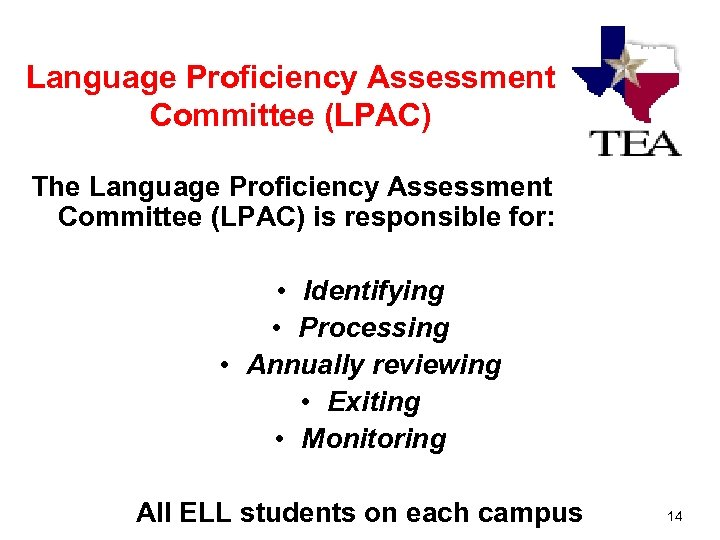Language Proficiency Assessment Committee (LPAC) The Language Proficiency Assessment Committee (LPAC) is responsible for: