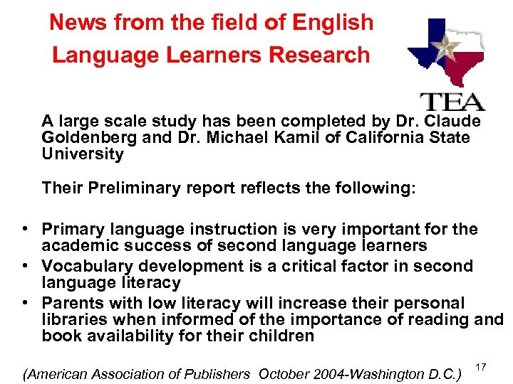 News from the field of English Language Learners Research A large scale study has