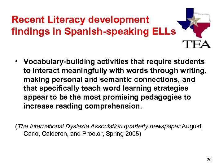 Recent Literacy development findings in Spanish-speaking ELLs • Vocabulary-building activities that require students to