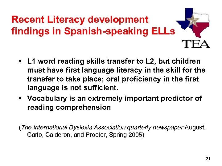 Recent Literacy development findings in Spanish-speaking ELLs • L 1 word reading skills transfer
