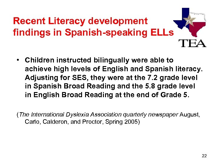 Recent Literacy development findings in Spanish-speaking ELLs • Children instructed bilingually were able to