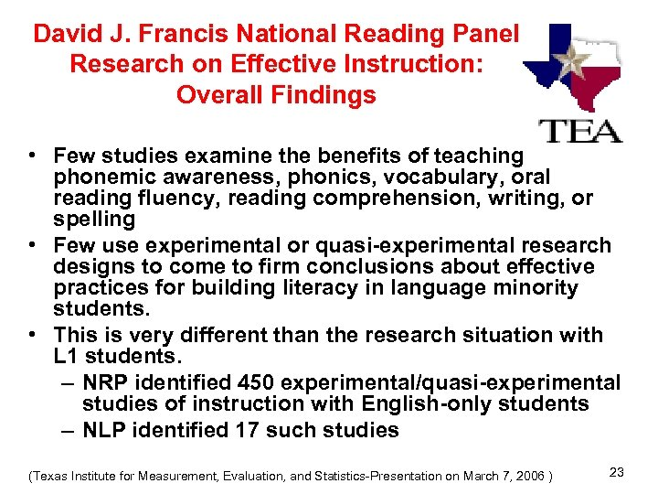 David J. Francis National Reading Panel Research on Effective Instruction: Overall Findings • Few