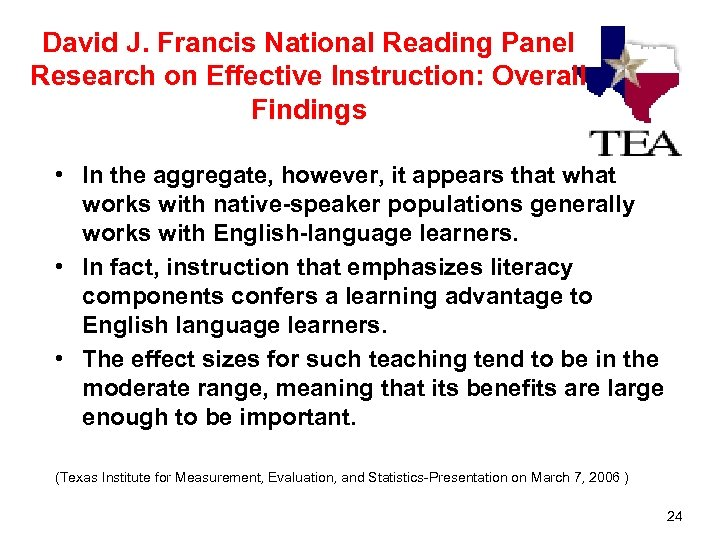 David J. Francis National Reading Panel Research on Effective Instruction: Overall Findings • In