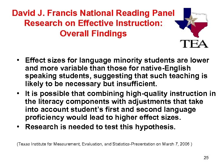 David J. Francis National Reading Panel Research on Effective Instruction: Overall Findings • Effect