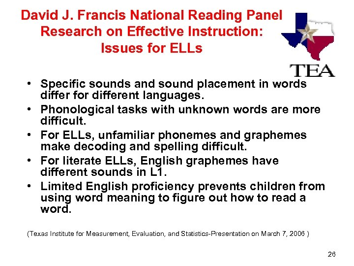 David J. Francis National Reading Panel Research on Effective Instruction: Issues for ELLs •