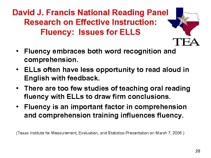 David J. Francis National Reading Panel Research on Effective Instruction: Fluency: Issues for ELLS
