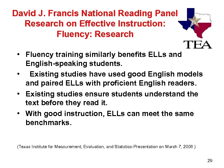 David J. Francis National Reading Panel Research on Effective Instruction: Fluency: Research • Fluency