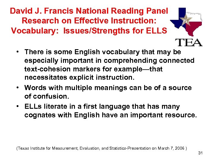 David J. Francis National Reading Panel Research on Effective Instruction: Vocabulary: Issues/Strengths for ELLS
