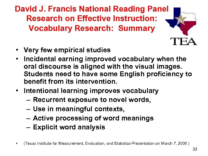 David J. Francis National Reading Panel Research on Effective Instruction: Vocabulary Research: Summary •